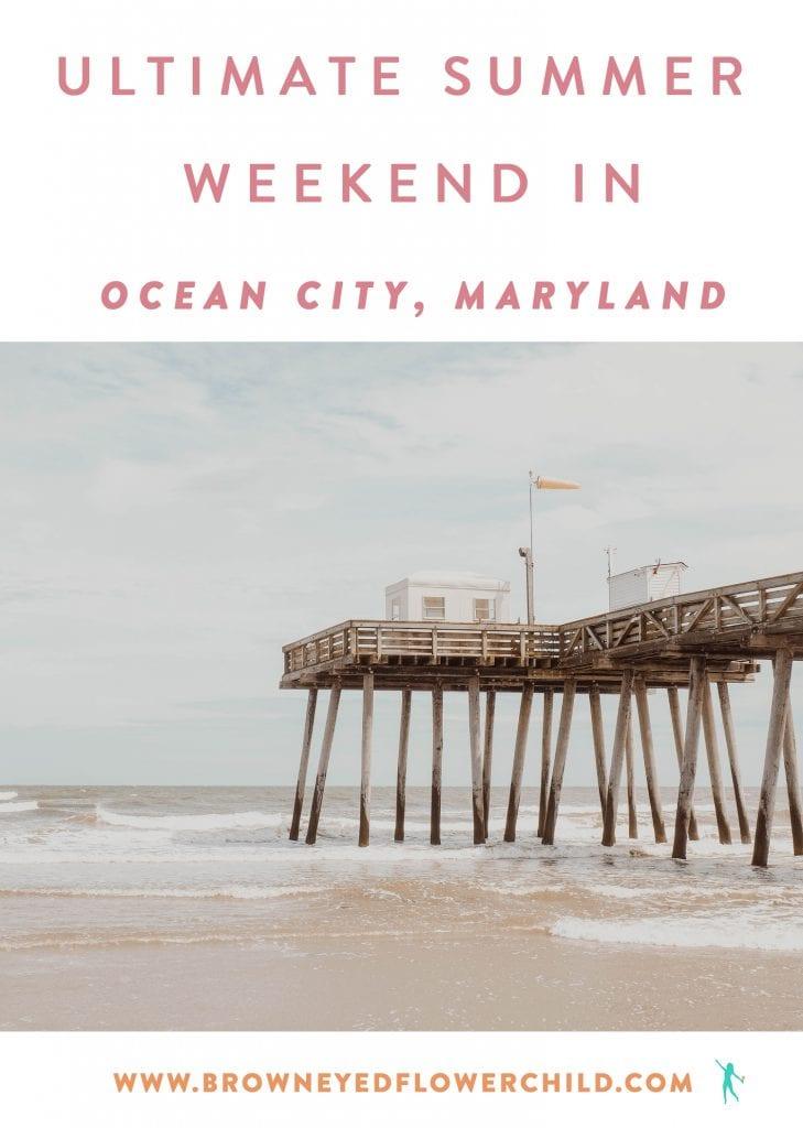 Ultimate Summer Weekend in Ocean City, Maryland