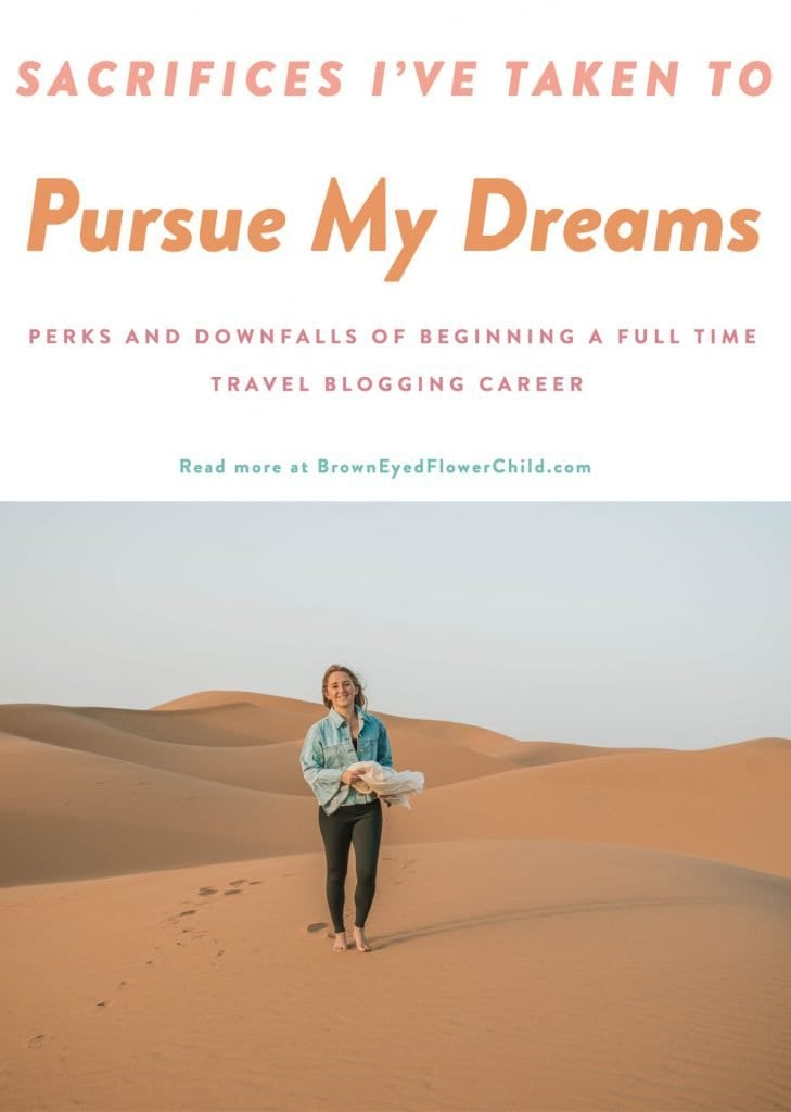 Sacrifices i've taken to pursue my dreams. The perks and downfalls of beginning a full-time travel blogging career.
