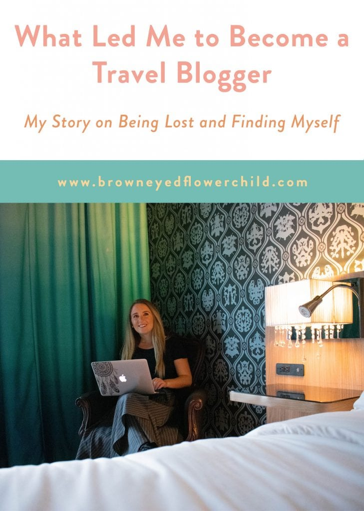 What led me to become a travel blogger. My story on being lost and finding myself.