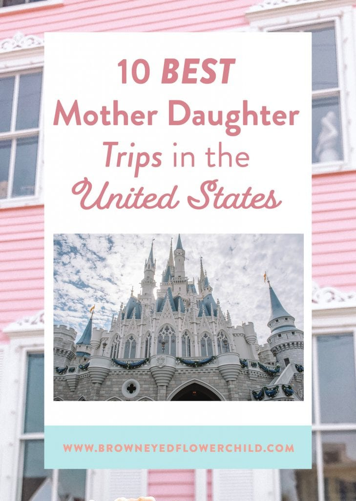 10 best mother daughter trips in the USA