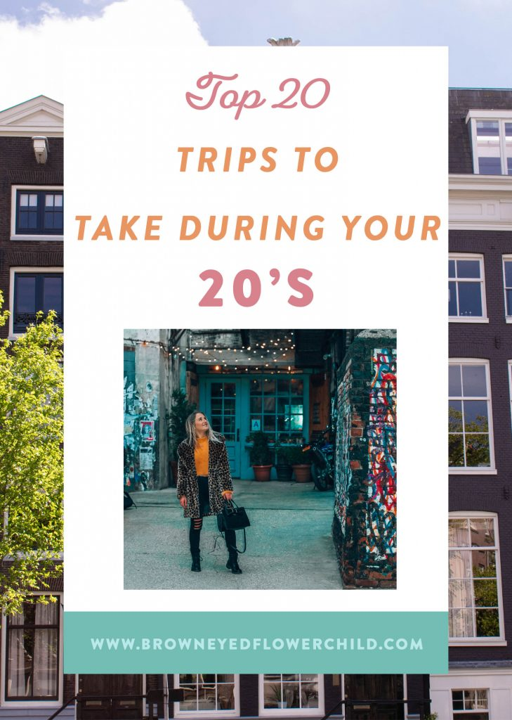 Top 20 trips to take during your 20s