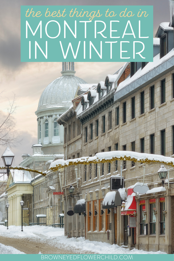 The best things to do in Montreal, Quebec in Winter