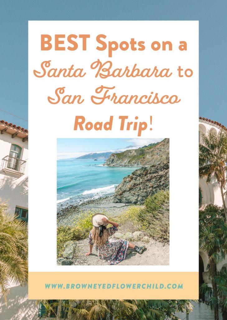 Best Spots on a Santa Barbara to San Francisco Road Trip